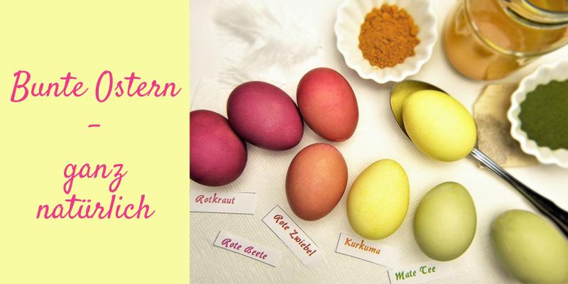 Bunte Ostern - ganz natürlich
