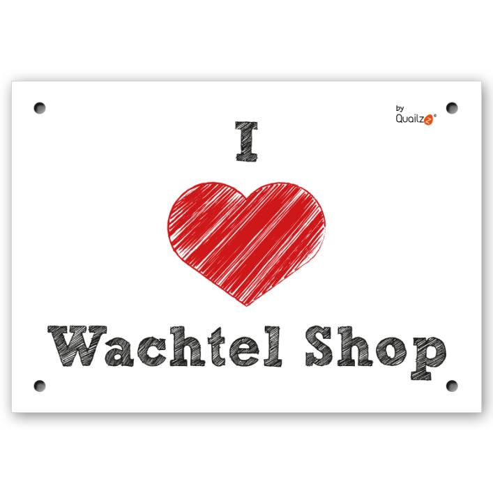 """""""I love Wachtel Shop"""" - Wachtel-Schild A5"""