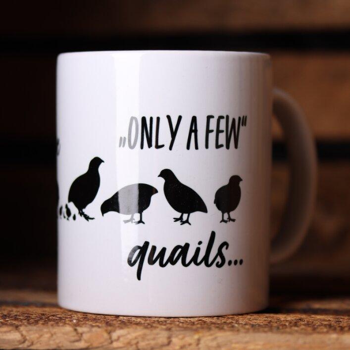 """Tasse """"Only a few quails""""   Quailzz®"""